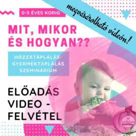 VIDEO – Hozzátáplálás Szeminárium 2018.05.07.